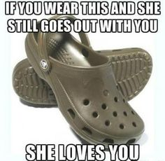 I made fun of Adam for wearing crocs yesterday...but I still love him - I just hope he doesn't wear them in public