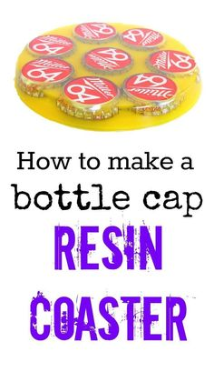 Great gift idea --> How to make a bottle cap resin coaster.