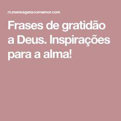 Frases de gratidão a Deus. Inspirações para a alma!