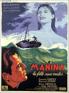 Manina, the Girl in the Bikini is a 1952 French film directed by Willy Rozier and starring Brigitte Bardot, Jean-François Calvé and Howard Vernon.