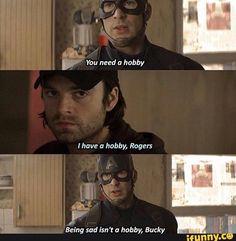 "Captain America: ""You need a hobby."" Bucky Barnes: ""I have a hobby, Rogers."" ""Being sad isn't a hobby, Bucky. #mcu pinterest: ☞ katepisors"