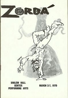 """Theatre Program from the Premiere Milwaukee Production of the John Kander / Fred Ebb musical """"Zorbá,"""" which performed from March 2 thru 7, 1970 at the Uihlein Hall of the Marcus Performing Arts Center."""