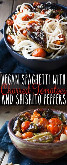 Spaghetti with Charred Tomatoes and Shishito Peppers | www.veggiesdontbite.com…