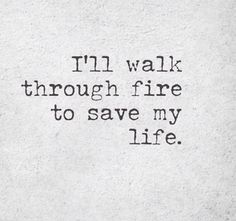 Cause you might not believe it but your life is worth walking through fire. Elastic heart by Sia Just Lyrics, Song Lyrics, The Words, Sing To Me, Song Quotes, Beautiful Words, Life Lessons, Decir No, Favorite Quotes