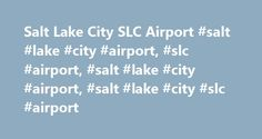 Salt Lake City SLC Airport #salt #lake #city #airport, #slc #airport, #salt #lake #city #airport, #salt #lake #city #slc #airport http://omaha.remmont.com/salt-lake-city-slc-airport-salt-lake-city-airport-slc-airport-salt-lake-city-airport-salt-lake-city-slc-airport/  # Salt Lake City ( SLC ) Airport Salt Lake City International Airport SLC is Utah s primary – and one of the nation s largest airports. (It is also an Emergency Medical Dispatch / IAED-accredited airport.) Delta s third-largest…