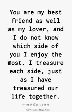 Love Quotes : QUOTATION – Image : Quotes Of the day – Description Nicholas Sparks Romantic Love Quotes Sharing is Power – Don't forget to share this quote ! Best Love Quotes, Romantic Love Quotes, Love Quotes For Him, Favorite Quotes, Quotes To Live By, Me Quotes, Sweet Quotes For Friends, Soul Qoutes, Hubby Quotes