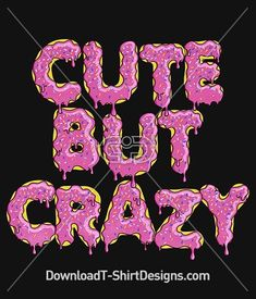 b8c1a7170 Donut Letter Cute But Crazy Slogan Quote. Download T-Shirt Print Designs