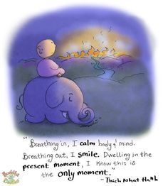 """""""Breathing in, I calm body & mind. Breathing out, I smile. Dwelling in the present moment, I know this is the only moment."""" ~ Thich Nhat Nanh"""