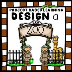 Project Based Learning: Design a Zoo. Let you students research, plan, design, problem solve, and create their very own Zoo! This project gives students the opportunity to be creative while developing their skills in mathematics, collaborative group work, technology, planning, critical thinking, and more!There are 28 pages within the project, but as the teacher, you may pick and choose which pages students interact with.