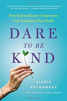 Dare to Be Kind: How Extraordinary Compassion Can Transfo... https://www.amazon.com/dp/0316272434/ref=cm_sw_r_pi_dp_x_hiQEzb8B86KDP