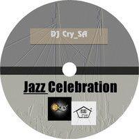 Jazz Celebration by DJ Cry_SA on SoundCloud