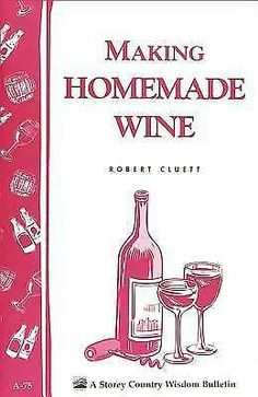 Making Homemade Wine DIY How to Storey's Country Wisdom Bulletin A-75 Book #GardenwayBookEDT