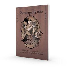 Steampunk 1851 Düstere Geschichten zwischen Zahnrad-Mechanik & Gaslicht-Romantik erschienen im Art Skript Phantastik Verlag | 2013