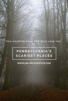 Travel | Pennsylvania | Haunted Road | Spooky | Ghost Story | Creepy | Scariest Places