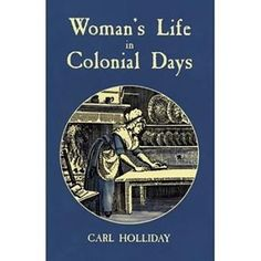 #monday Thanksgiving (Autumn 2016) Book #3  Womens Life in Colonial Days By Carl Holliday  #purchase #book - #amazon :http://amzn.to/2gaDnFN #googleplay books:http://bit.ly/2flsSSc # iTunes books:http://apple.co/2gaG3mH  #bookdescription : What was life like for women in the American colonies? This classic study suggests that, in spite of hardships, many colonial women led rich, fulfilling lives. Drawing on letters, diaries and contemporary accounts,