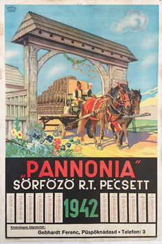Pannonia Brewery P.L at Pecs commercial poster by Pályi Jenő Beer Factory, Interwar Period, Horse Carriage, Illustrations And Posters, Hungary, Brewery, Vintage Posters, Folk Art, Old Things