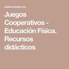 Juegos Cooperativos - Educación Física. Recursos didácticos