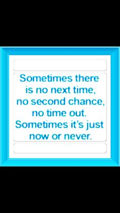 It's now or NEVER!