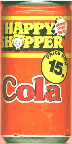 Happy Shopper Cola. This stuff was nasty but mega cheap. Although the picture states that it's 15p, I actually remember it being 9 or 10p when we had it. All us kids drank this.