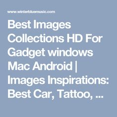 Best Images Collections HD For Gadget windows Mac Android | Images Inspirations: Best Car, Tattoo, wedding, christmas, Halloween Costum, Nature, Wallpapers, Home design, kitchen, garden, cake, Coloring Page ideas