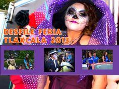 GALERIA DESFILE [Fotos] Desfile Feria Tlaxcala 2013. Entre Catrinas, Música y Baile.