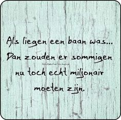spreuken over liegende mensen 70 beste afbeeldingen van Teksten   Dutch quotes, Wise words en  spreuken over liegende mensen