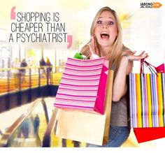 No psychiatrist can de-stress you like shopping can! Don't you agree? #JWQuotes #Shopping #Fun #LoveForShopping #Quote