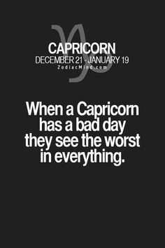 Daily Horoscope - Fun facts about your sign here Zodiac Mind Your source for Zodiac Facts Daily Horoscope 2017 Description This is so very true Zodiac Capricorn, Capricorn Love, Capricorn Quotes, Zodiac Sign Traits, Zodiac Signs Capricorn, Zodiac Mind, My Zodiac Sign, Zodiac Quotes, Zodiac Facts