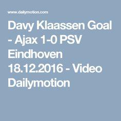 Davy Klaassen Goal - Ajax 1-0 PSV Eindhoven 18.12.2016 - Video Dailymotion