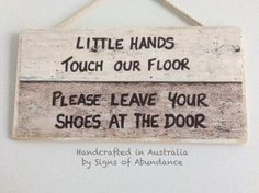 Baby Sign: Hanging Signs 'Little Hands Touch our Floor Leave Shoes At The Door for entrance