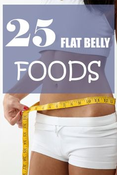 25 Flat Belly Foods
