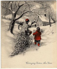 Bringing home the tree vintage winter art snow drawing christmas merry christmas christmas tree christmas pictures christmas ideas happy holidays merry xmas