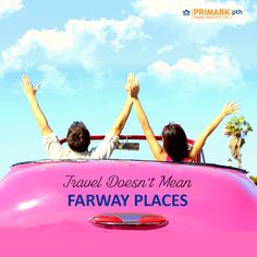 TRAVEL DOESN'T MEAN FARWAY PLACES. Travel doesn't only mean long flights and faraway places? You could be surprised by the wonderful places you might find closer and easily accessible to you.