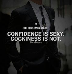 Confidence not cockiness