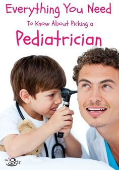 Everything you need to know about picking a pediatrician! #kids #health