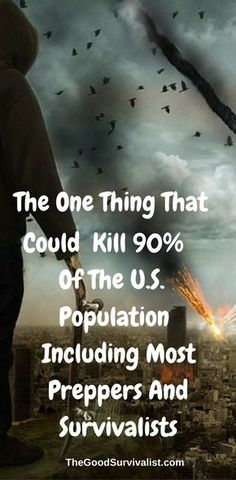 This are chilling reality that could shut down the United States and kill 90% of the population including preppers and survivalists. http://www.thegoodsurvivalist.com/the-one-thing-that-could-shut-down-america-killing-90-of-the-us-population/