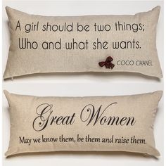 FRONT - Great Women, may we know them, be them and raise them BACK- A girl should be two things, who and what she wants Sold separately. BOW-RED NECKLACE PIN Our pillows have coordinated sayings and o
