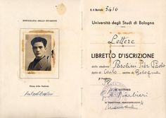Pier Paolo Pasolini's student identity card at the University of Bologna Pier Paolo Pasolini, Alma Mater, Mug Shots, Bologna, Writer, Film, Celebrities, Photography, Authors