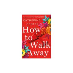 How to Walk Away (Hardcover) (Katherine Center)