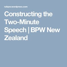 Constructing the Two-Minute Speech | BPW New Zealand