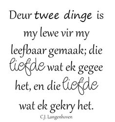Liefde in Afrikaans Bible Quotes, Me Quotes, Motivational Quotes, Inspirational Quotes, Qoutes, Afrikaanse Quotes, The Secret Book, Family Quotes, Wise Words