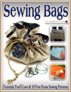Free Sewing eBook: Sewing Bags - Tutorials You'll Love & 10 Free Purse Sewing Patterns - I Sew Free