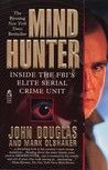 Check out Mindhunter: Inside the FBI's Elite Serial Crime Unit by John E. Douglas