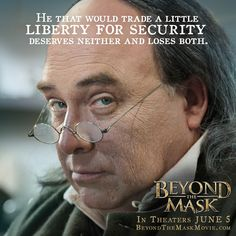 Beyond the Mask - Benjamin Franklin!:) He's such a great character:) Really Good Movies, Love Movie, Great Movies, I Movie, The Mask 3, Beyond The Mask, Mask Quotes, Christian Movies, 2015 Movies