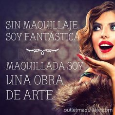 #Makeup #Women #Mujeres #obradearte #quote #fantastic