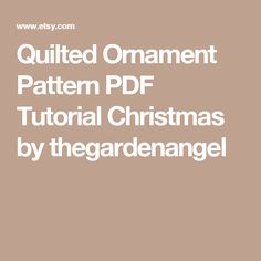 Quilted Ornament Pattern PDF Tutorial Christmas by thegardenangel