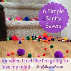 6 Simple Sanity Savers for When I Feel Like I'm Going to Lose My Mind  For tips and encouragement for moms wanting to live more deliberate lives, please check us out at http://www.everythingsahm.net/