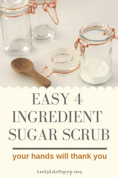 Easy 4 Ingredient Sugar Scrub - Your Hands Will Thank You | This invigorating sugar scrub is made with things you have in your pantry!  #diyscrub #sugarscrub