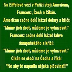 Na Eiffelově věži v Paříži stojí Američan,... Funny Texts, Funny Jokes, Some Jokes, I Laughed, Funny Pictures, Lol, Quotes, Straws, Pranks