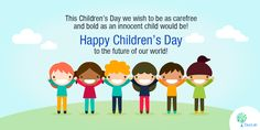 Wishing our future a Happy Children's Day with hopes that can create a smarter and safer world for them